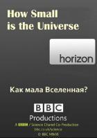 BBC Horizon: Как мала Вселенная?