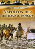 Наполеон. 1812 год. Дорога на Москву