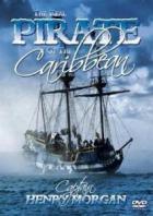Настоящий пират Карибского моря: Капитан Генри Морган
