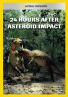 National Geographic. Исследование. Столкновение с астероидом. 24 часа, изменившие мир