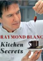 Реймонд Блан.Секреты на кухне
