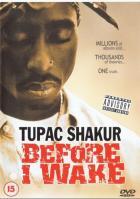 Tupac Shakur: Прежде, чем я проснусь