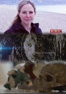BBC: Horizon. Исчезнувшие племена человечества, 2016