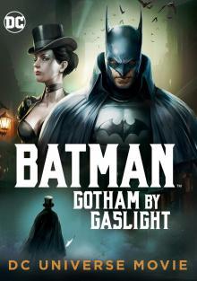 Бэтмен: Готэм в газовом свете, 2018
