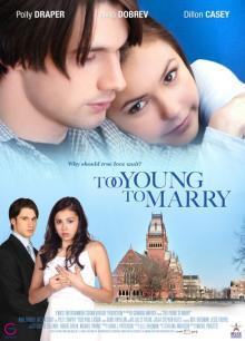 Чересчур молоды для женитьбы, 2007