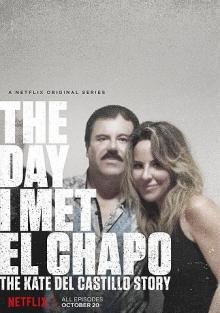 День, когда я встретила Эль Чапо: История Кейт дель Кастильо, 2017