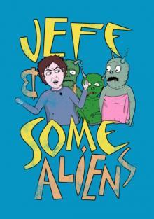 Джефф и инопланетяне, 2017