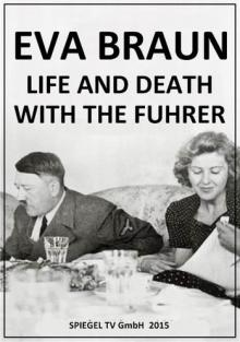 Ева Браун: Жизнь и смерть с фюрером, 2015