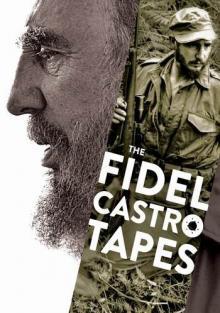 Фидель Кастро потерянные плёнки, 2014