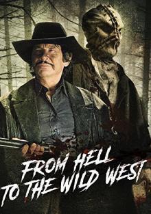 Из ада на дикий запад, 2017