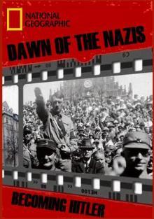 Рассвет нацизма. Становление Гитлера, 2017