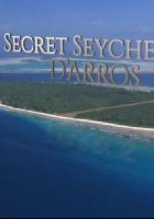 Секрет Сейшельских островов: Даррос, 2014