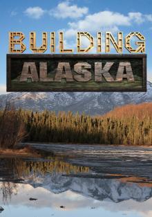 Стройка на Аляске, 2012