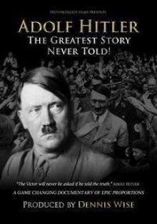Величайшая нерассказанная история Адольфа Гитлера, 2013