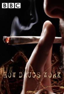 BBC. Как действуют наркотики, 2011