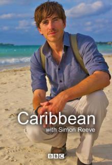 BBC: Карибский трип Саймона Рива, 2015
