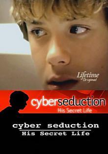 Кибер-обольщение: Его секретная жизнь, 2005