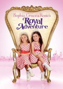 Королевские приключения Софии Грейс и Роузи, 2014