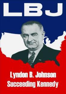 Линдон Б. Джонсон: преемник Кеннеди, 2013