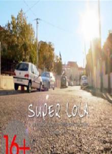 Супер Лола, 2013