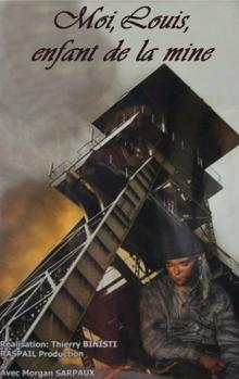 Я, Луи, дитя шахты, 2007
